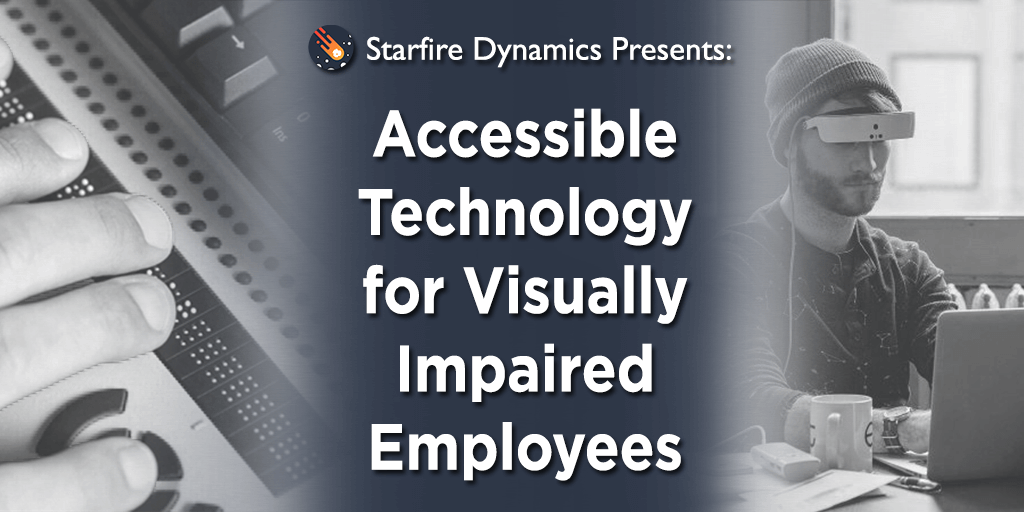 Accessible Technology for Visually Impaired Employees