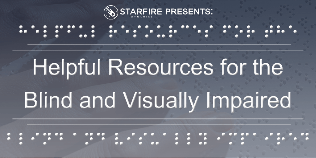 Helpful Resources for the Blind and Visually Impaired
